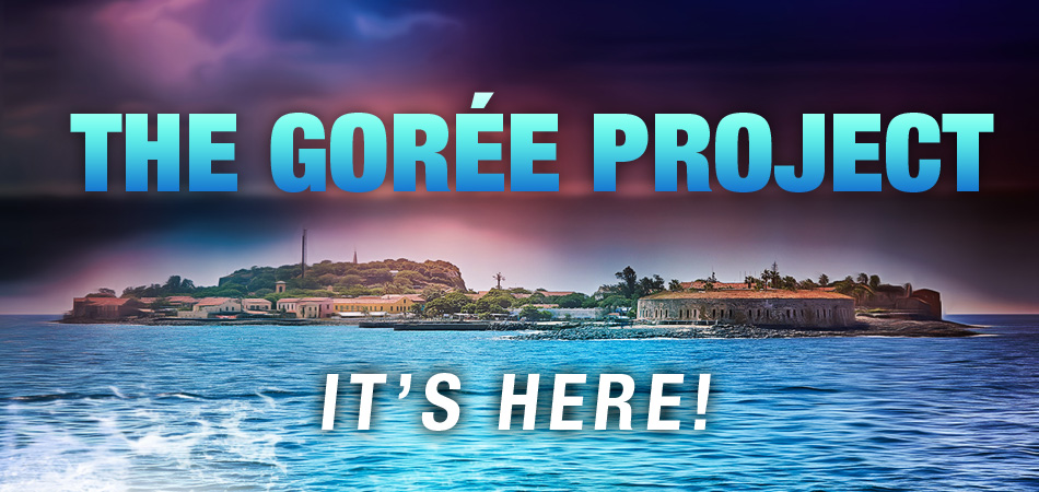 The Gorée Project is here!